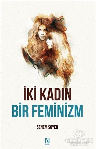 İki Kadın Bir Feminizm