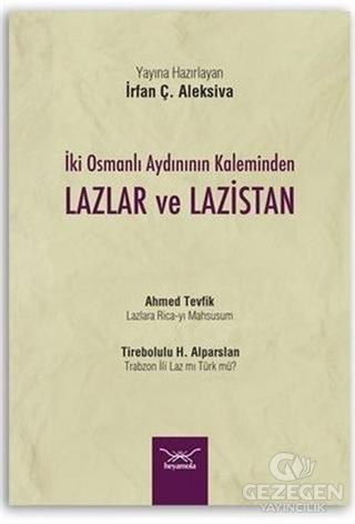 İki Osmanlı Aydınının Kaleminden Lazlar ve Lazistan