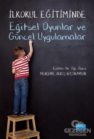 İlkokul Eğitiminde Eğitsel Oyunlar ve Güncel Uygulamalar