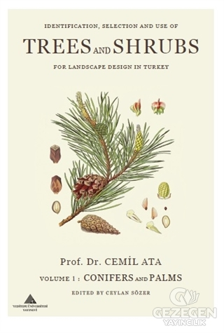 Indentification, Selection and use of Trees And Shrubs for Landscape Design in Turkey