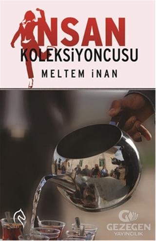 İnsan Koleksiyoncusu Meltem İnan Truva Yayınları