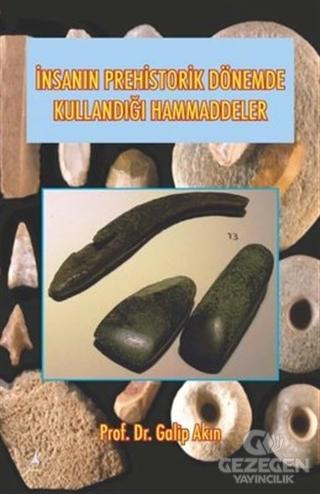 İnsanın Prehistorik Dönemde Kullandığı Ham Maddeler