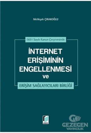 İnternet Erişiminin Engellenmesi Ve Erişim Sağlayıcıları Birliği Melik