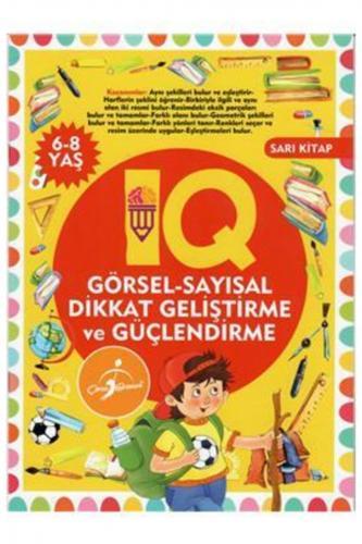 Iq Görsel Sayısal Dikkat Geliştirme ve Güçlendirme Sarı Kitap Çocuk Gezegeni