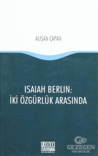Isaiah Berlin : İki Özgürlük Arasında