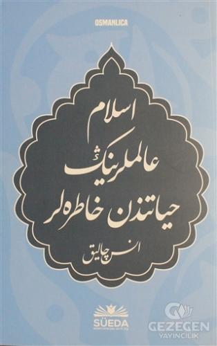 İslam Alimlerinin Hayatından Hatıralar (Osmanlıca)