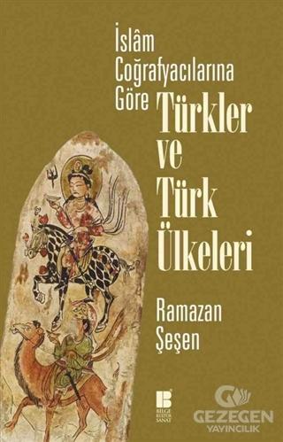 İslam Coğrafyacılarına Göre Türkler ve Türk Ülkeleri