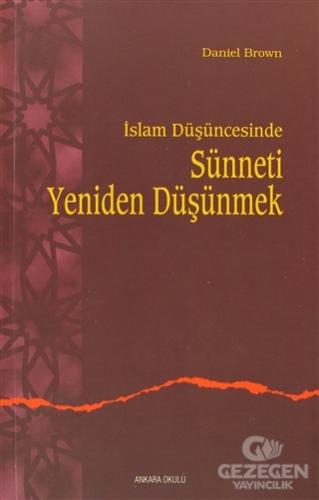 İslam Düşüncesinde Sünneti Yeniden Düşünmek