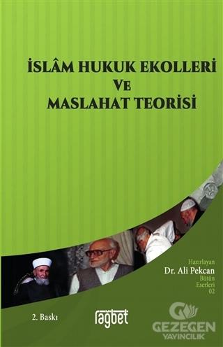 İslam Hukuk Ekolleri ve Maslahat Teorisi