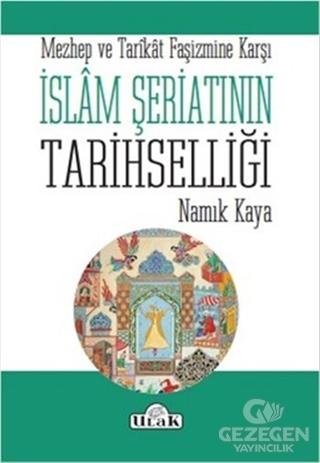 İslam Şeriatının Tarihselliği