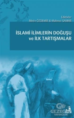 İslami İlimlerin Doğuşu ve İlk Tartışmalar