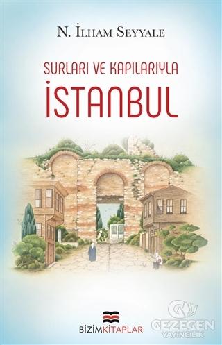 İstanbul : Surları ve Kapılarıyla