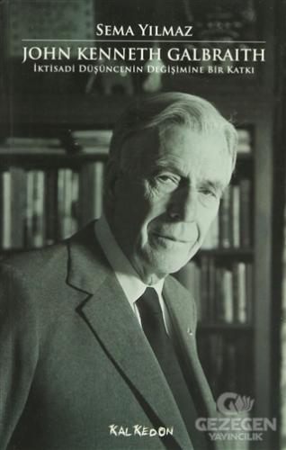 John Kenneth Galbraith İktisadi Düşüncenin Değişimine Bir Katkı