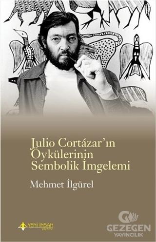 Julio Cortazar'ın Öykülerinin Sembolik İmgelemi