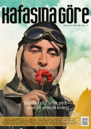 Kafasına Göre Dergisi Sayı: 10 Eylül - Ekim 2016