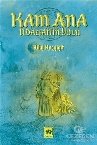 Kam Ana - Udagan'ın Yolu