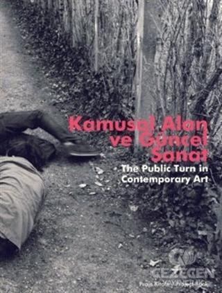 Kamusal Alan ve Güncel Sanat The Public Turn in Contemporary Art