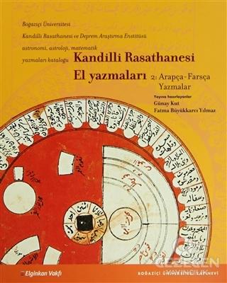 Kandilli Rasathanesi El Yazmaları Cilt 2: Arapça - Farsça Yazmalar