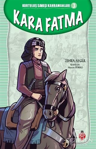 Kara Fatma - Kurtuluş Savaşı Kahramanları 3
