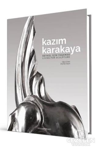 Kazım Karakaya - Heykel İçin Yaşamak
