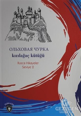 Kızılağaç Kütüğü Rusça Hikayeler Seviye 2