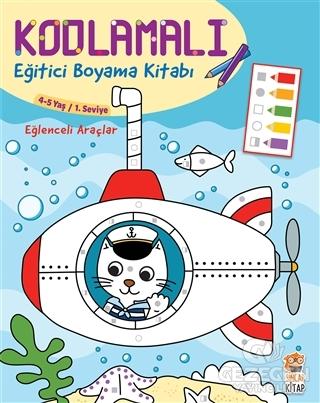 Kodlamalı Eğitici Boyama Kitabı - Eğlenceli Araçlar (4-5 Yaş 1. Seviye)