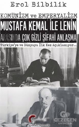 Komünizm Ve Emperyalizm, Mustafa Kemal İle Lenin Arasında Çok Gizli Şifahi Antlaşma