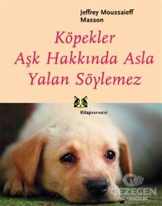Köpekler Aşk Hakkında Asla Yalan Söylemez