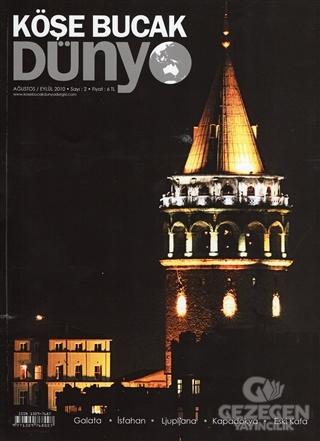 Köşe Bucak Dünya Dergisi Sayı: 2 Ağustos - Eylül 2010