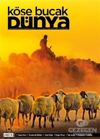Köşe Bucak Dünya Dergisi Sayı: 30 Mart - Nisan 2017