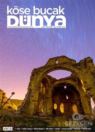 Köşe Bucak Dünya Dergisi Sayı: 45 Eylül - Ekim 2019