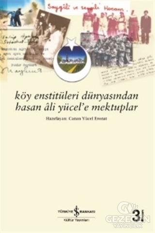 Köy Enstitüleri Dünyasından Hasan Ali Yücel'e Mektuplar