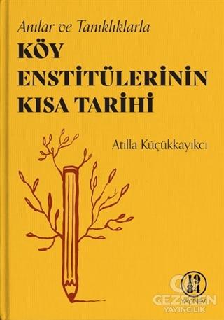 Köy Enstitülerinin Kısa Tarihi