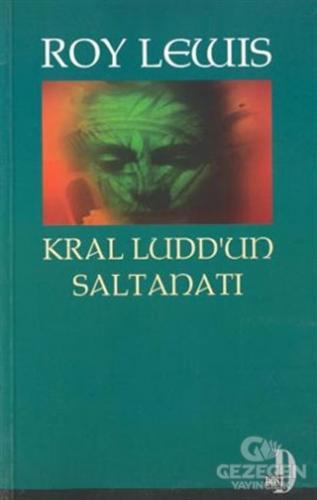 Kral Ludd'un Saltanatı