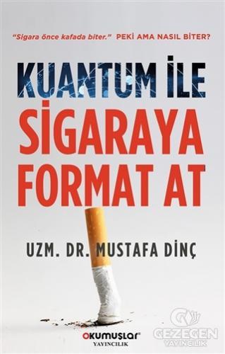 Kuantum İle Sigaraya Format At