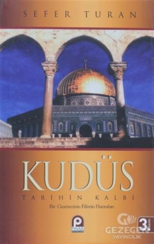 Kudüs : Tarihin Kalbi