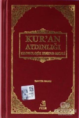 Kur'an Aydınlığı - Kronolojik Kur'an Meali (Ciltli, Şamua, Metinsiz)