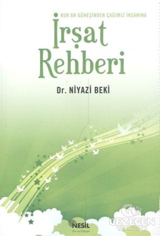 Kur'an Güneşinden Çağımız İnsanına İrşat Rehberi