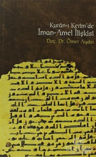 Kur'an-ı Kerim'de İman - Amel İlişkisi