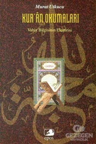 Kur'an Okumaları: Vahiy Bilgisinin Eleştirisi