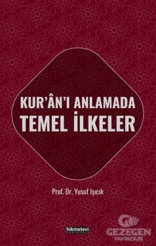 Kur'an'ı Anlamada Temel İlkeler
