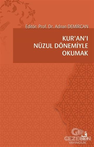 Kur'an'ı Nüzul Dönemiyle Okumak