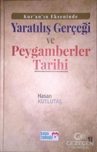 Kur'an'ın Ekseninde Yaratılış Gerçeği ve Peygamberler Tarihi (Ciltli)