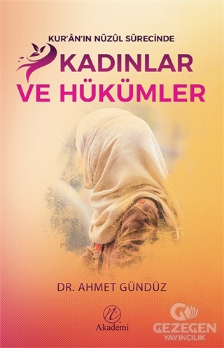 Kur'an'ın Nüzul Sürecinde Kadınlar ve Hükümler