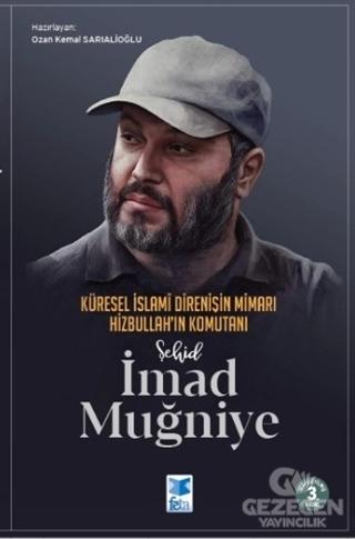 Küresel İslami Direnişin Mimarı Hizbullah'ın Komutanı Şehid İmad Muğniye