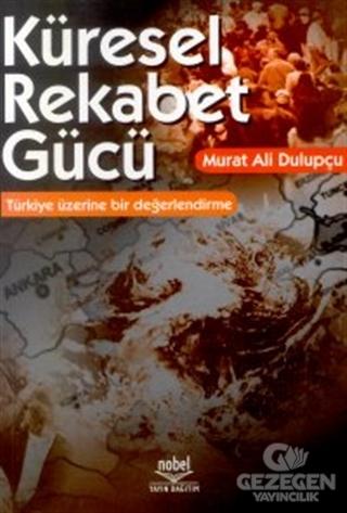Küresel Rekabet Gücü: Türkiye Üzerine Bir Değerlendirme