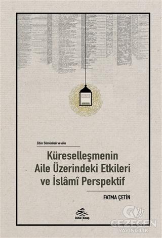 Küreselleşmenin Aile Üzerindeki Etkileri ve İslami Perspektif