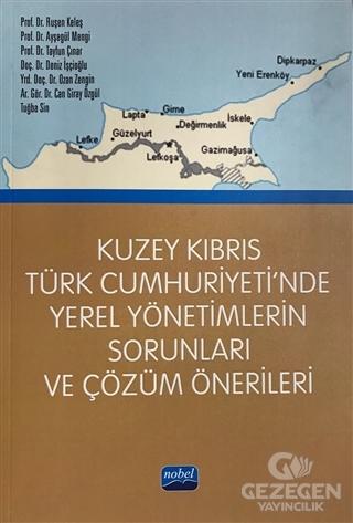 Kuzey Kıbrıs Türk Cumhuriyeti'nde Yerel Yönetimlerin Sorunları ve Çözüm Önerileri