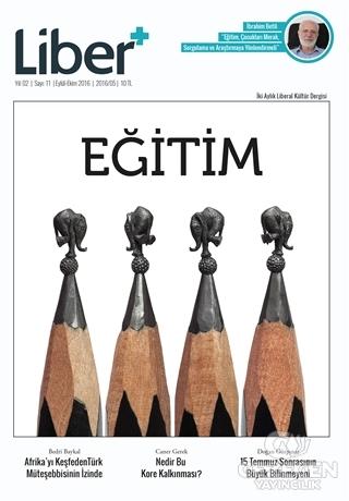 Liber+ İki Aylık Liberal Kültür Dergisi Sayı: 11 Eylül-Ekim 2016
