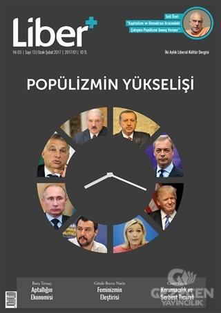 Liber+ İki Aylık Liberal Kültür Dergisi Sayı: 13 Ocak-Şubat 2017